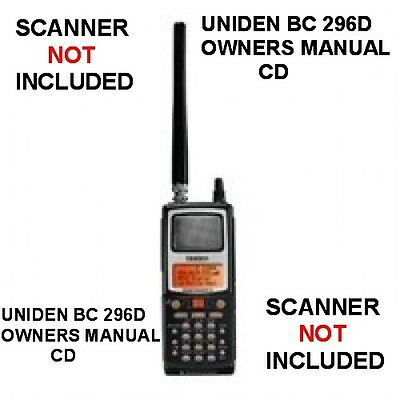 UNIDEN BC 296D SCANNER OWNERS MANUAL ON CD ALL 88 PAGES FREE SAME DAY SHIPPING