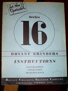 Bryant Chucking Grinder Co~Series 16 Operator Manual