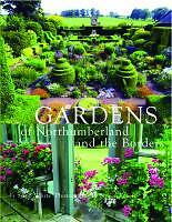 Gardens of Northumberland and the Borders Book