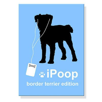 BORDER TERRIER iPoop FRIDGE MAGNET New DOG FUNNY