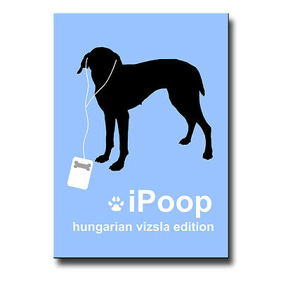 HUNGARIAN VIZSLA iPoop FRIDGE MAGNET New DOG FUNNY