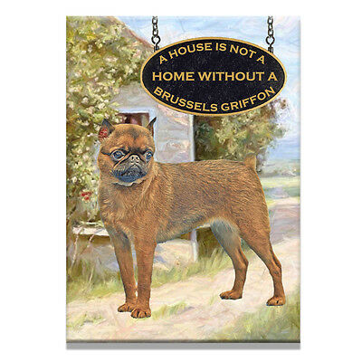 BRUSSELS GRIFFON House Is Not A Home FRIDGE MAGNET No 1