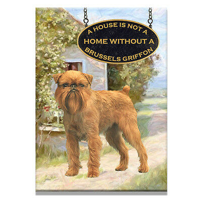 BRUSSELS GRIFFON House Is Not A Home FRIDGE MAGNET No 2