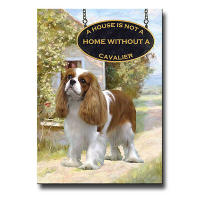 CAVALIER KING CHARLES SPANIEL a House Is Not A Home FRIDGE MAGNET No 2
