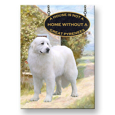 GREAT PYRENEES A House Is Not A Home FRIDGE MAGNET Dog