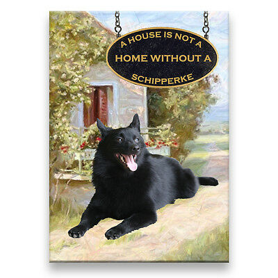 SCHIPPERKE a House Is Not A Home FRIDGE MAGNET New DOG