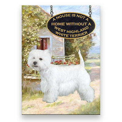 WEST HIGHLAND TERRIER a House Is Not A Home FRIDGE MAGNET