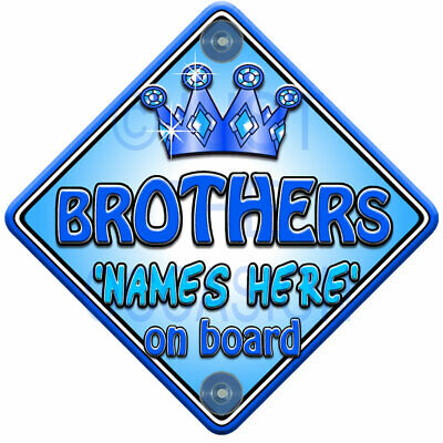 NEW Personalised Blue Prince ~ TROPHY BROTHERS~ Baby On Board Car Window Sign