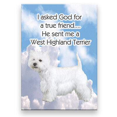 WEST HIGHLAND TERRIER True Friend From God MAGNET Dog