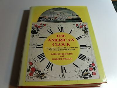 The American Clock Illustrated Distin & Bishop 1976 Hcdj 1St Edition 1723-1900