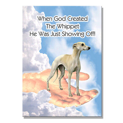 WHIPPET God Showing Off FRIDGE MAGNET New DOG