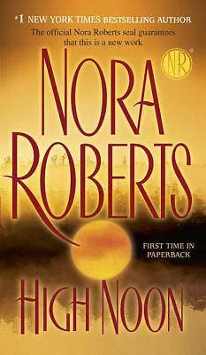 High Noon by Nora Roberts (2008, Paperback, Reprint)