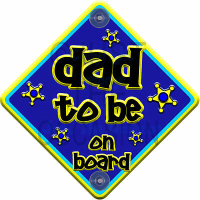 FUNKY Non Personalised Blue & Yellow ~ DAD TO BE Baby on Board Car Window Sign
