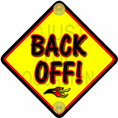 FIRE ~ Yellow BACK OFF! ~ Novelty Baby on Board Car Window Sign