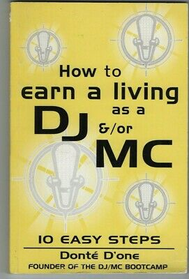 How to earn a living as a DJ/MC  in 10- easy steps Vol 1