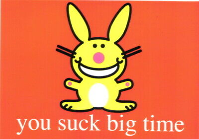 It's Happy Bunny You Suck Big Time Art Postcard MINT