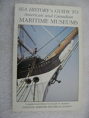 Sea Historys Guide American & Canadian Maritime Museums