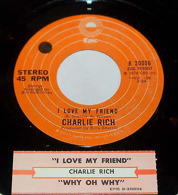 Charlie Rich 45 I Love My Friend / Why Oh Why