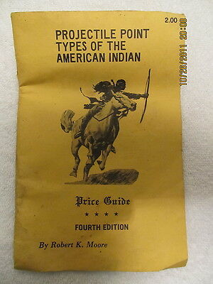 Price Guide Projectile Point Types of the American Indian Illustrated 1986