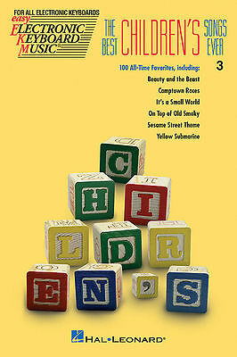 THE BEST CHILDREN'S SONGS EVER - EASY ELECTRONIC KEYBOARD SONGBOOK