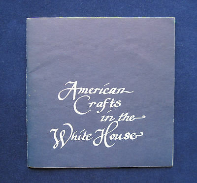 AMERICAN CRAFTS IN THE WHITE HOUSE Scarce Catalogue