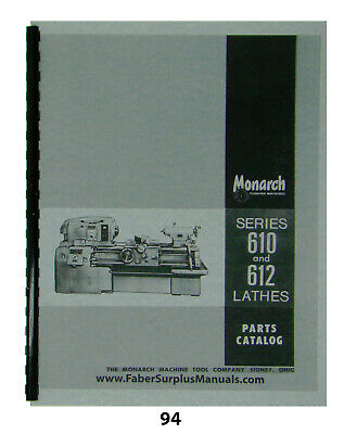 Monarch Lathe  Parts Manual for Series 610 & 612  *94