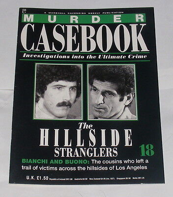 Murder Casebook Number 18 - The Hillside Stranglers - Bianchi And Buono