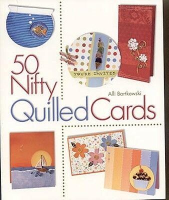 50 Nifty Quilled Cards by Alli Bartkowski Soft Cover Edition Book New