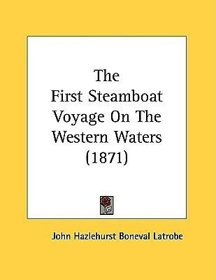 The First Steamboat Voyage on the Western Waters (1871)