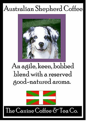 Australian Shepherd    Coffee - Perfect for the  Aussie  Lover