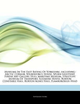 Articles on Museums in the East Riding of Yorkshire, Including: Arctic Corsai...