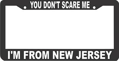 YOU DON/'T SCARE ME I FROM LOUISIANA HUMOR License Plate Frame Stainless