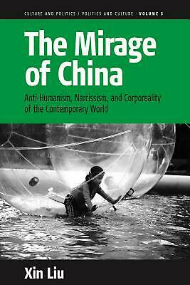 Mirage of China: Anti-Humanism, Narcissism, and Corporeality of the Contemporary