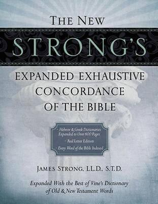 The New Strong's Expanded Exhaustive Concordance of the Bible by James Strong (E