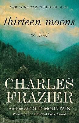 NEW Thirteen Moons by Charles Frazier Paperback Book (English) Free Shipping