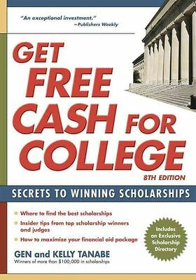 NEW Get Free Cash for College: Secrets to Winning Scholarships by Gen Tanabe Pap