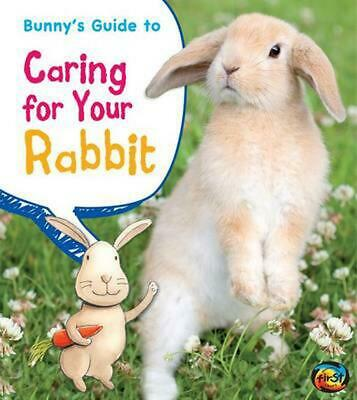 Bunny's Guide to Caring for Your Rabbit by Anita Ganeri (English) Library Bindin