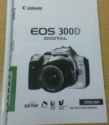 Canon  Eos 300D Full User Manual Guide Instructions  Printed 138 Pages