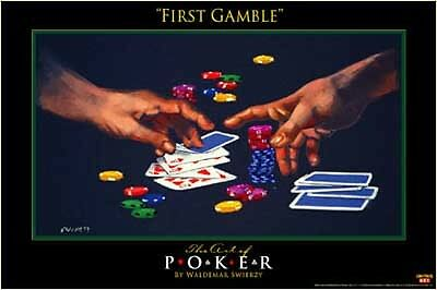 First Gamble Poker Gambling Poster Waldemar Swierzy Casino Cards Chips 11 X 17