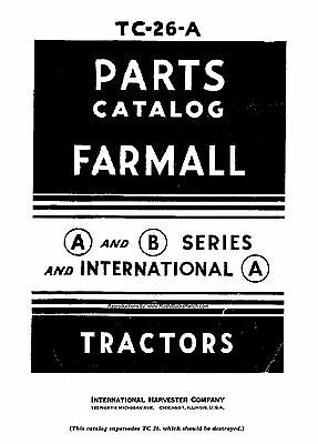 Farmall A, AV, B, BN, and IH Model A PARTS Catalog Tractor Manual TC-26A