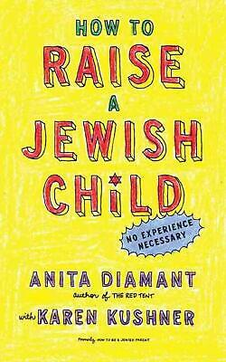 How to Raise a Jewish Child: A Practical Handbook for Family Life by Anita Diama