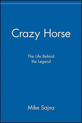 Crazy Horse: The Life Behind the Legend by Mike Sajna (English) Paperback Book F