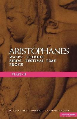 Aristophanes Plays: Wasps , Clouds , Birds , Festival Time and Frogs by Aristoph