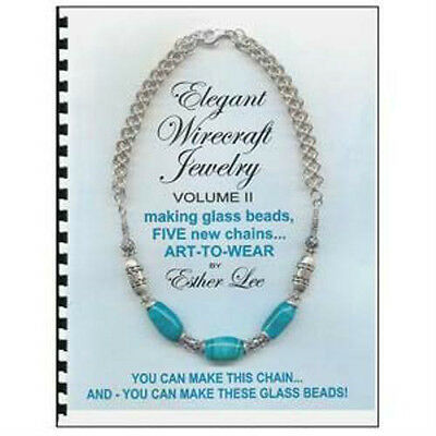 ELEGANT WIRECRAFT JEWELRY II by Esther Lee  - Chain Maille, Beadmaking!