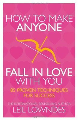 How to Make Anyone Fall in Love with You-Leil Lowndes