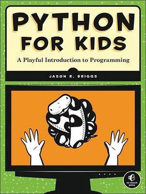 Python for Kids: A Playful Introduction to Programming by Jason Briggs (English)
