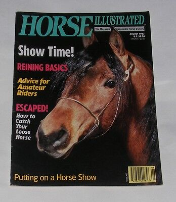Horse Illustrated August 1992 - Show Time!/putting On A Horse Show