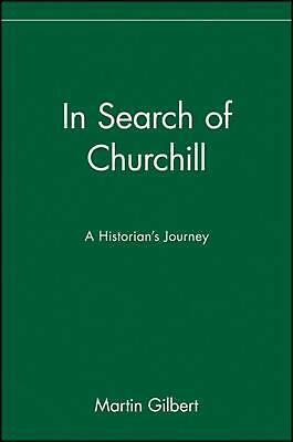 In Search of Churchill: A Historian's Journey by Martin Gilbert (English) Paperb