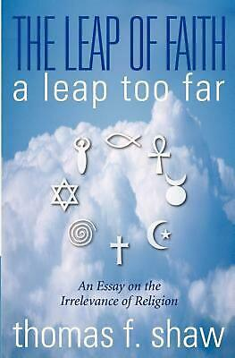 NEW The Leap of Faith: A Leap Too Far by Thomas Shaw Paperback Book (English)