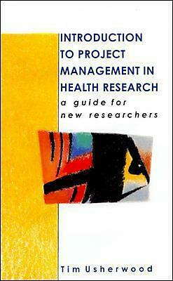Introduction To Project Management In Health Research: A Guide for New Researche
